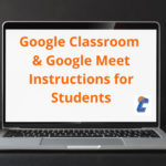 image of computer with the words Google Classroom & Google Meet Instruction for Students